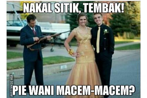 Khususnya buat anak perempuan, kalau pacarnya macam-macam, bisa ditembak lho seperti meme ini.