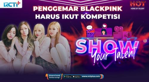 BLACKPINK Show Your Talent. (Foto: RCTI+)