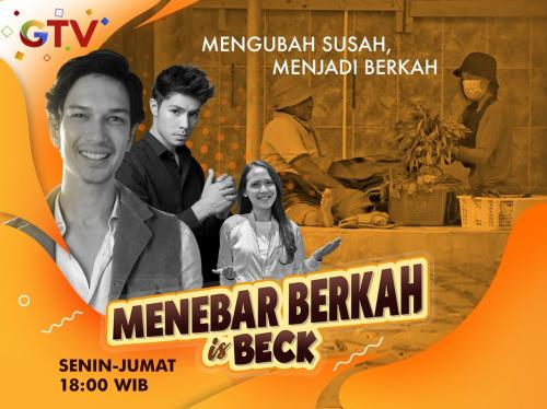 Menebar Berkah is Beck. (Foto: GTV)