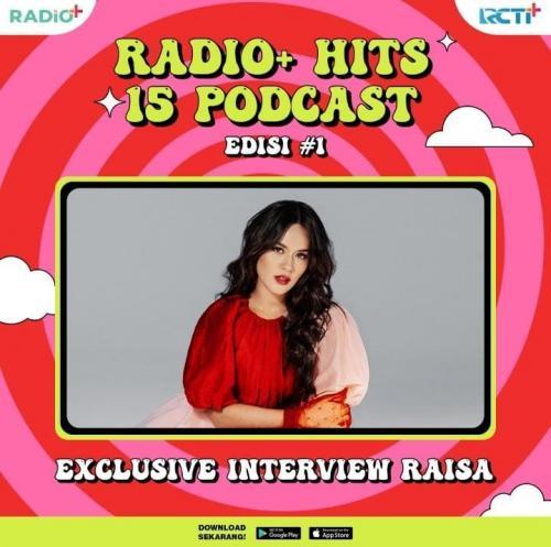 Raisa tampil dalam Radio+ Hits 15 Podcast.