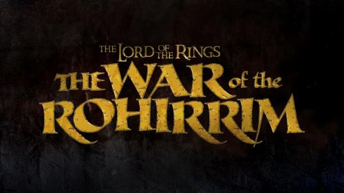Lord of the Rings: The War of the Rohirrim.