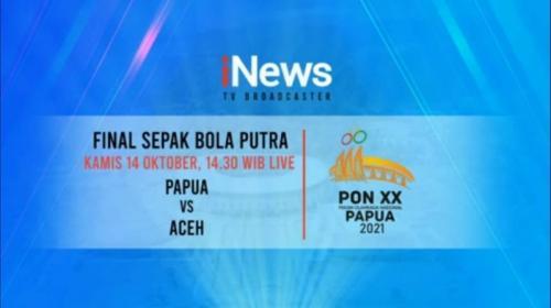 Final sepakbola PON XX Papua 2021 di iNews